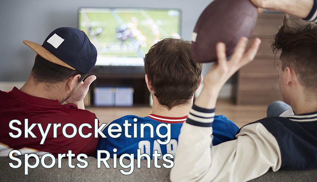 Skyrocketing Sports Rights